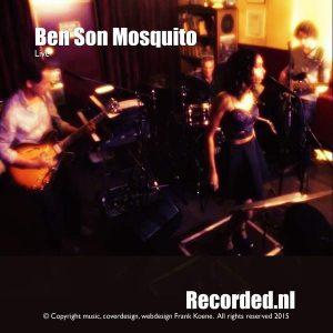 Ben Son Mosquito (Live)